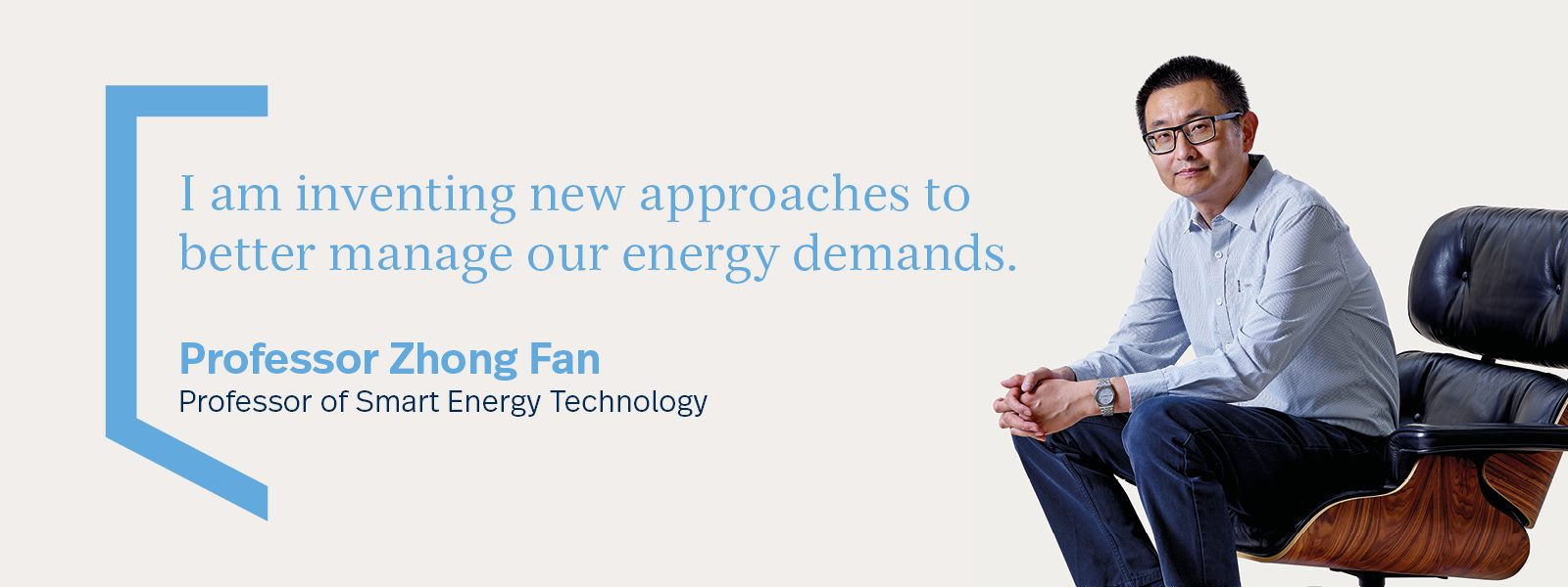 Professor Zhong Fan, Professor of Smart Energy Technology