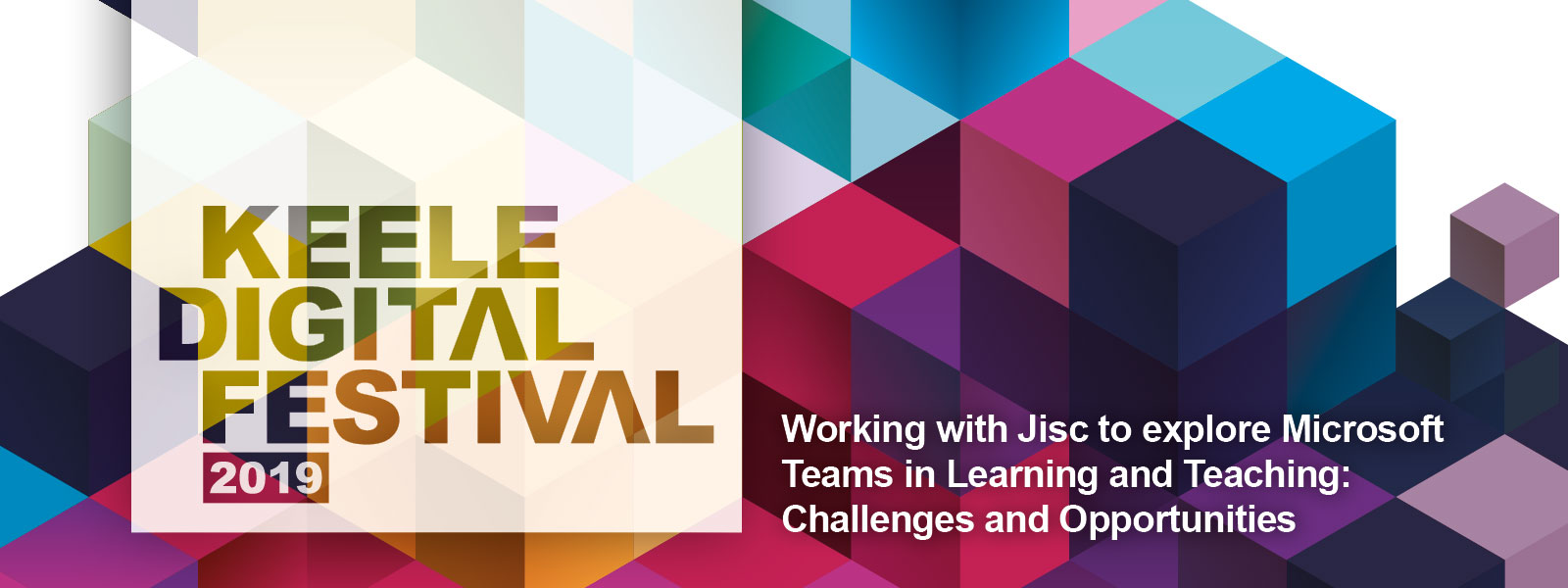 Keele Digital Festival Web Banner working with Jisc to explore Microsoft Teams in Learning and Teaching