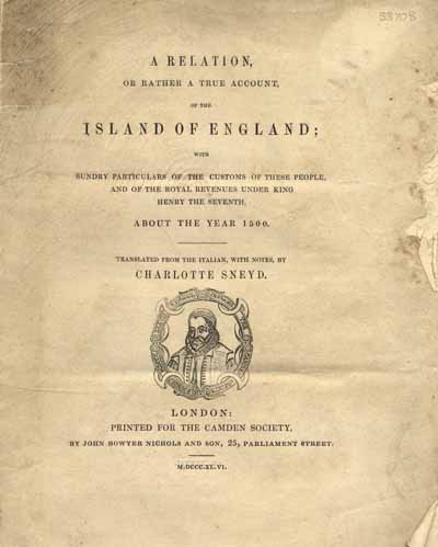 A relation, or rather a true account, of the Island of England; with sundry particulars of the customs of these people… (Camden Society Publications, 37, London 1846) [Sneyd S3708]